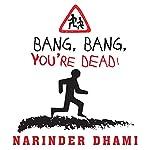 Bang, Bang, You're Dead! | Narinder Dhami