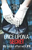 Mimi Alford Once upon a Secret: My hidden affair with JFK