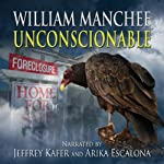 Unconscionable: A Rich Coleman Novel, Book 3 (       UNABRIDGED) by William Manchee Narrated by Arika Escalona, Jeffrey Kafer