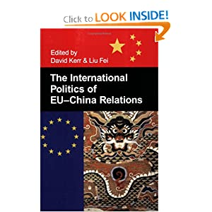 The International Politics of EU-China Relations (British Academy Occasional Papers) Liu Fei and David Kerr