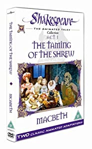 Shakespeare: The Animated Tales, Act 1 (The Taming Of The Shrew & Macbeth) [DVD]