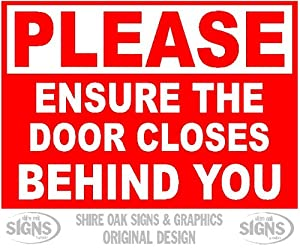 Please Ensure The Door Closes Behind You Size 1 All