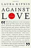 Against Love: A Polemic (0375719326) by Kipnis, Laura