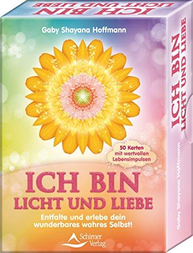 ICH BIN Licht und Liebe: Entfalte und erlebe dein wunderbares wahres Selbst! - 50 Karten mit Anleitung