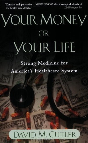 Your Money or Your Life: Strong Medicine for America's...