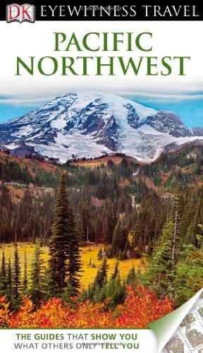 Dk Eyewitness Travel Guide: Pacific Northwest
