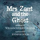 Mrs. Zant and the Ghost, the Original Short Story Hörbuch von Wilkie Collins Gesprochen von: Jennifer Dixon