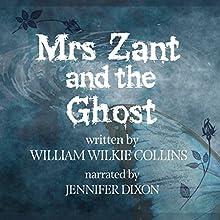 Mrs. Zant and the Ghost, the Original Short Story | Livre audio Auteur(s) : Wilkie Collins Narrateur(s) : Jennifer Dixon