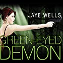 Green-Eyed Demon: Sabina Kane, Book 3 Audiobook by Jaye Wells Narrated by Cynthia Holloway