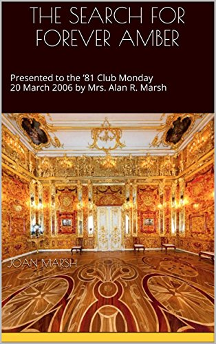THE SEARCH FOR FOREVER AMBER: Presented to the '81 Club Monday 20 March 2006 by Mrs. Alan R. Marsh (The THRILLING READING LIVING VICARIOUSLY Series) PDF