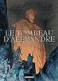 Le tombeau d'Alexandre T03 Le Sarcophage d'Albâtre