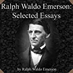 Ralph Waldo Emerson: Selected Essays | Ralph Waldo Emerson