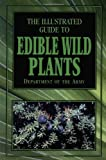 img - for The Illustrated Guide to Edible Wild Plants by unknown 1st (first) Edition (4/1/2003) book / textbook / text book