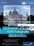 HDR-Fotografie. Das umfassende Handbuch