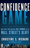 img - for Confidence Game: How Hedge Fund Manager Bill Ackman Called Wall Street's Bluff book / textbook / text book