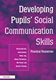 img - for Developing Pupils Social Communication Skills: Practical Resources by Barratt Penny Border Julie Joy Helen Parkinson Alison Potter Mo Thomas George (2000-11-01) Paperback book / textbook / text book
