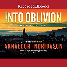 Into Oblivion: An Icelandic Thriller Audiobook by Arnaldur Indridason Narrated by George Guidall
