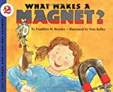 What Makes a Magnet? (Let's-Read-and-Find-Out Science 2) (0064451488) by Branley, Franklyn M.