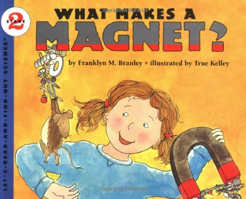 What Makes a Magnet? (Let's Read and Find Out Science)