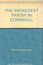 The wickedest Parish in Cornwall : a short…