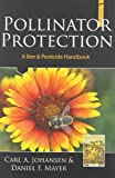 img - for Pollinator Protection a Bee & Pesticide Handbook book / textbook / text book