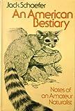 An American bestiary (039520710X) by Schaefer, Jack