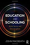 Education and Schooling: Myth, heresy and misconception