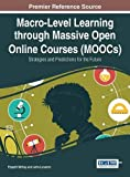 Macro-level Learning Through Massive Open Online Courses (Moocs): Strategies and Predictions for the Future (Advances in Educational Technologies and Instructional Design)