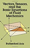 img - for Vectors, Tensors and the Basic Equations of Fluid Mechanics (Dover Books on Mathematics) book / textbook / text book