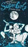 SuperGirls, Band 3: SuperGirls - Mission: Luna
