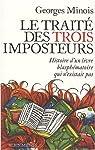Le Traité des trois imposteurs. Histoire d'un livre blasphématoire qui n'existait pas