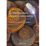 """Die Philosophie von Gewichtsproblemen und anderen  Leiden(schaften)von """"Talea Torn"""""""
