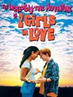 The Incredibly True Adventure of 2 Girls in Love [HD]
