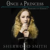 Once a Princess: Sasharia En Garde! Book 1 | Sherwood Smith