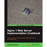 Nginx 1 Web Server Implementation Cookbook