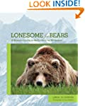 Lonesome for Bears: A Woman's Journey...