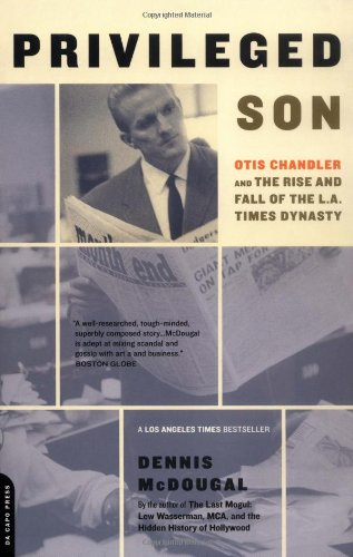 Privileged Son: Otis Chandler And The Rise And Fall Of The L.A. Times Dynasty front-979941