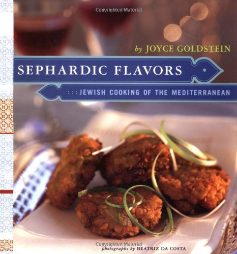 Sephardic Flavors: Jewish Cooking of the Mediterranean by Joyce Goldstein
