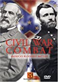 Civil War Combat: America s Bloodiest Battles