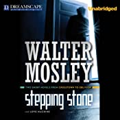 Stepping Stone & Love Machine: Two Short Novels from Crosstown to Oblivion | [Walter Mosley]
