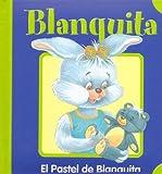 Blanquita - El Pastel de Blanquita (Spanish Edition)