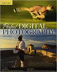 Perfect Digital Photography(Second edition): Jay Dickman