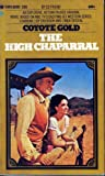 img - for Coyote Gold: the High Chaparral (The High Chaparral) book / textbook / text book