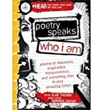 Poetry Speaks Who I Am: Poems of Discovery, Inspiration, Independence, and Everything Else... [With CD (Audio)]POETRY SPEAKS WHO I AM: POEMS OF DISCOVERY, INSPIRATION, INDEPENDENCE, AND EVERYTHING ELSE... [WITH CD (AUDIO)] by Paschen, Elise (Author) on Mar-01-2010 Hardcover