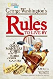 George Washingtons Rules to Live By: How to Sit, Stand, Smile, and Be Cool! A Good Manners Guide From the Father of Our Country
