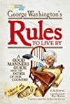 George Washington's Rules to Live By:...