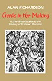 CREEDS IN THE MAKING a short introduction to the History of Christian Doctrine (0334002648) by Richardson, Alan