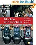 Glocken und Treicheln: Tradition, Han...