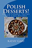 Polish Desserts: Polish Cookie, Pastry and Cake Recipes