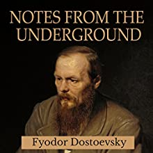 Notes from the Underground Audiobook by Fyodor Dostoevsky Narrated by Daniel Dorse